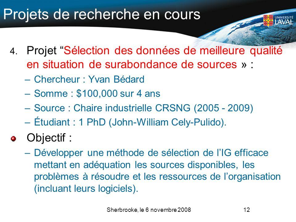Projets de recherche en cours 4. Projet Sélection des données de meilleure qualité en situation de surabondance de sources » : –Chercheur : Yvan Bédar