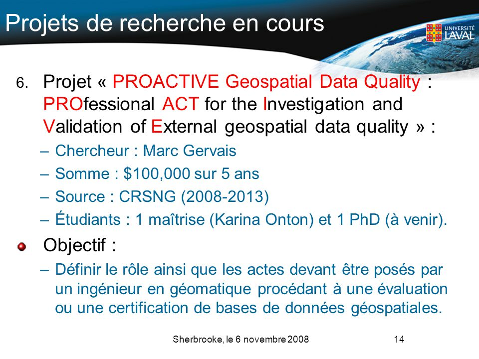 Projets de recherche en cours 6. Projet « PROACTIVE Geospatial Data Quality : PROfessional ACT for the Investigation and Validation of External geospa
