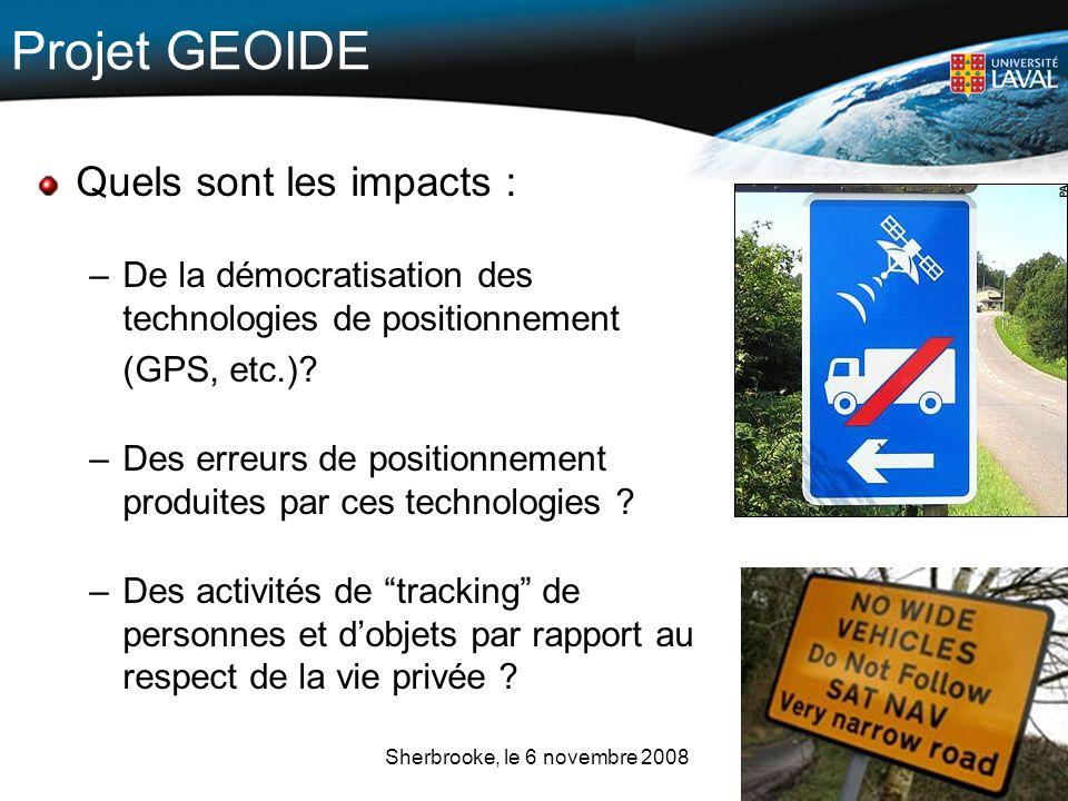 17 Projet GEOIDE Quels sont les impacts : –De la démocratisation des technologies de positionnement (GPS, etc.)? –Des erreurs de positionnement produi