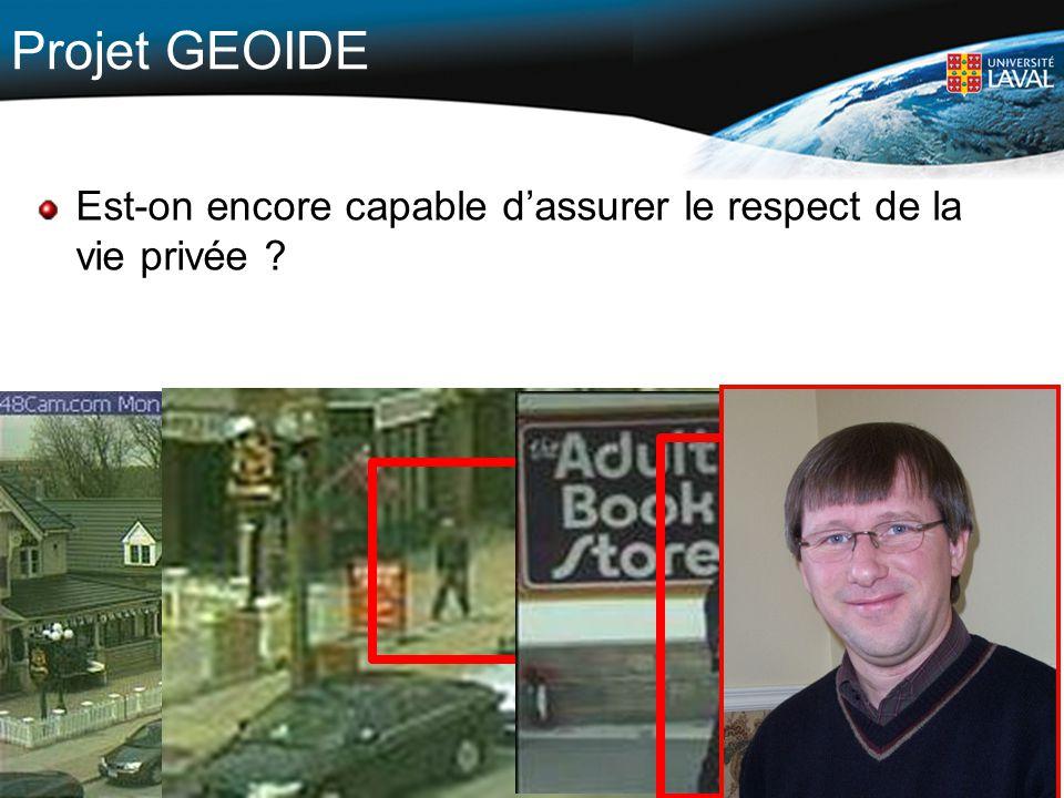 20 Projet GEOIDE Est-on encore capable dassurer le respect de la vie privée ? Sherbrooke, le 6 novembre 2008 20
