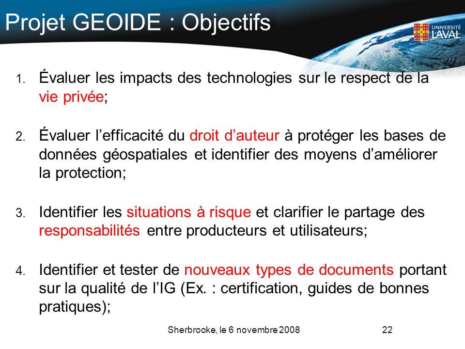 22 Projet GEOIDE : Objectifs 1. Évaluer les impacts des technologies sur le respect de la vie privée; 2. Évaluer lefficacité du droit dauteur à protég