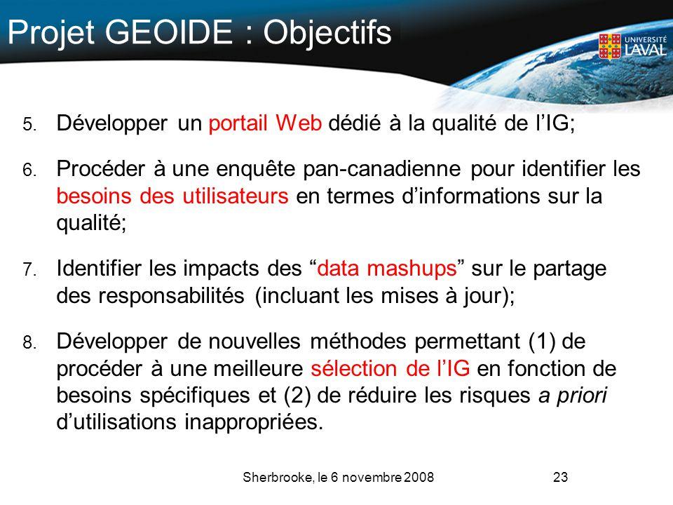 23 Projet GEOIDE : Objectifs 5. Développer un portail Web dédié à la qualité de lIG; 6. Procéder à une enquête pan-canadienne pour identifier les beso