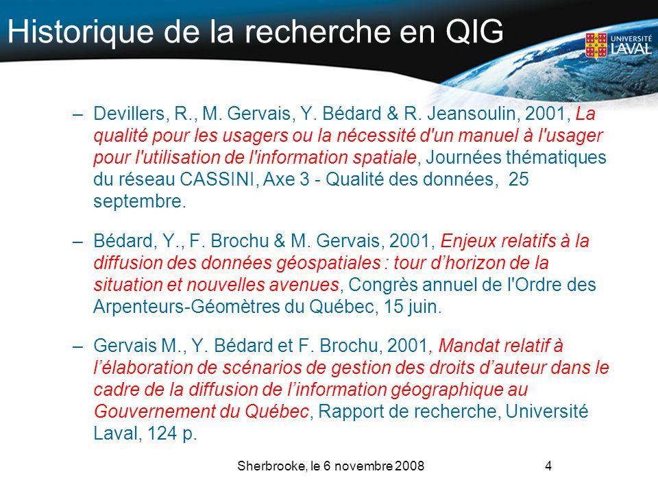 Historique de la recherche en QIG –Devillers, R., M. Gervais, Y. Bédard & R. Jeansoulin, 2001, La qualité pour les usagers ou la nécessité d'un manuel