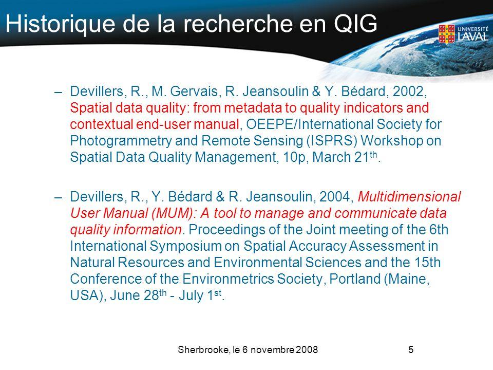 Historique de la recherche en QIG –Devillers, R., M. Gervais, R. Jeansoulin & Y. Bédard, 2002, Spatial data quality: from metadata to quality indicato
