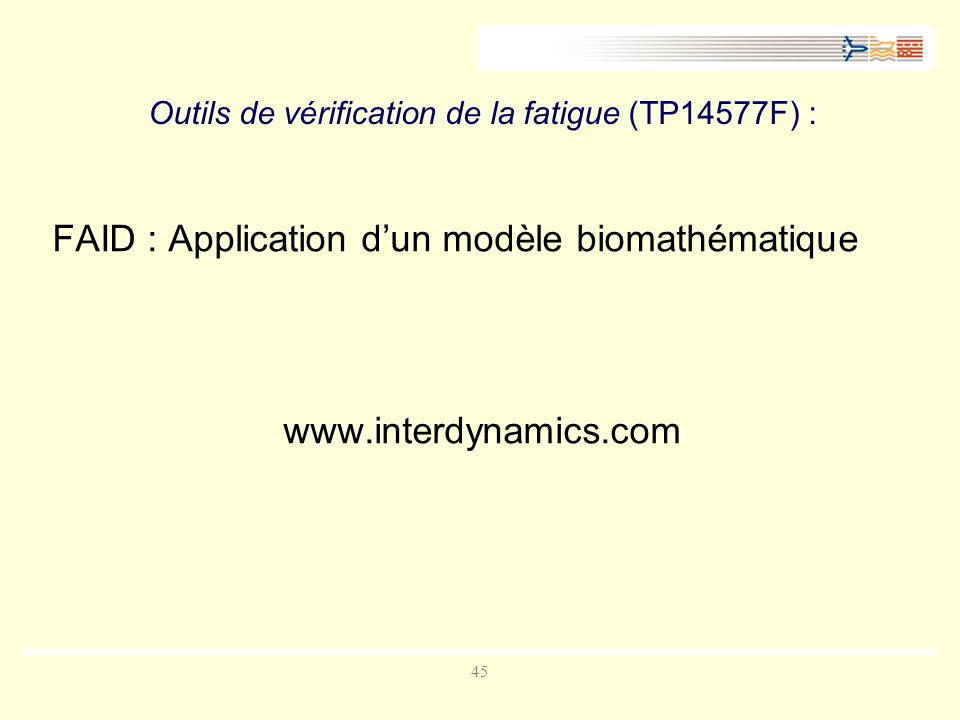 45 Outils de vérification de la fatigue (TP14577F) : FAID : Application dun modèle biomathématique www.interdynamics.com
