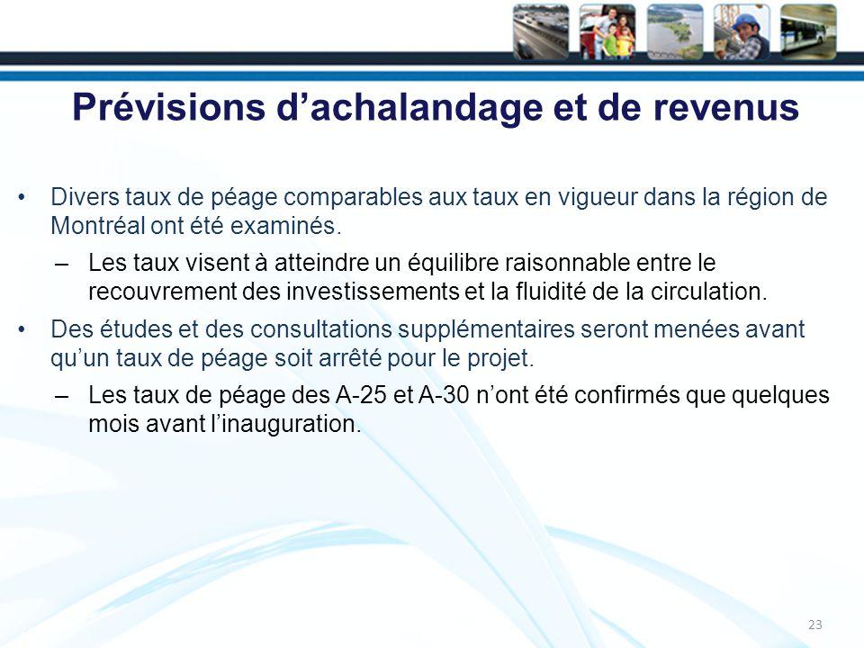 Prévisions dachalandage et de revenus Divers taux de péage comparables aux taux en vigueur dans la région de Montréal ont été examinés.