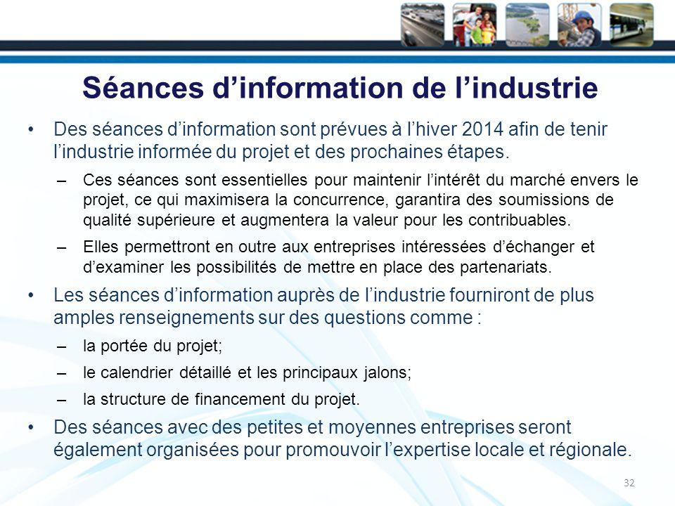 Séances dinformation de lindustrie Des séances dinformation sont prévues à lhiver 2014 afin de tenir lindustrie informée du projet et des prochaines étapes.