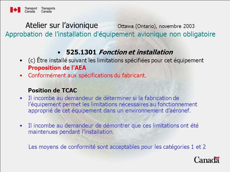 525.1301 Fonction et installation (c) Être installé suivant les limitations spécifiées pour cet équipement Proposition de lAEA Conformément aux spécif