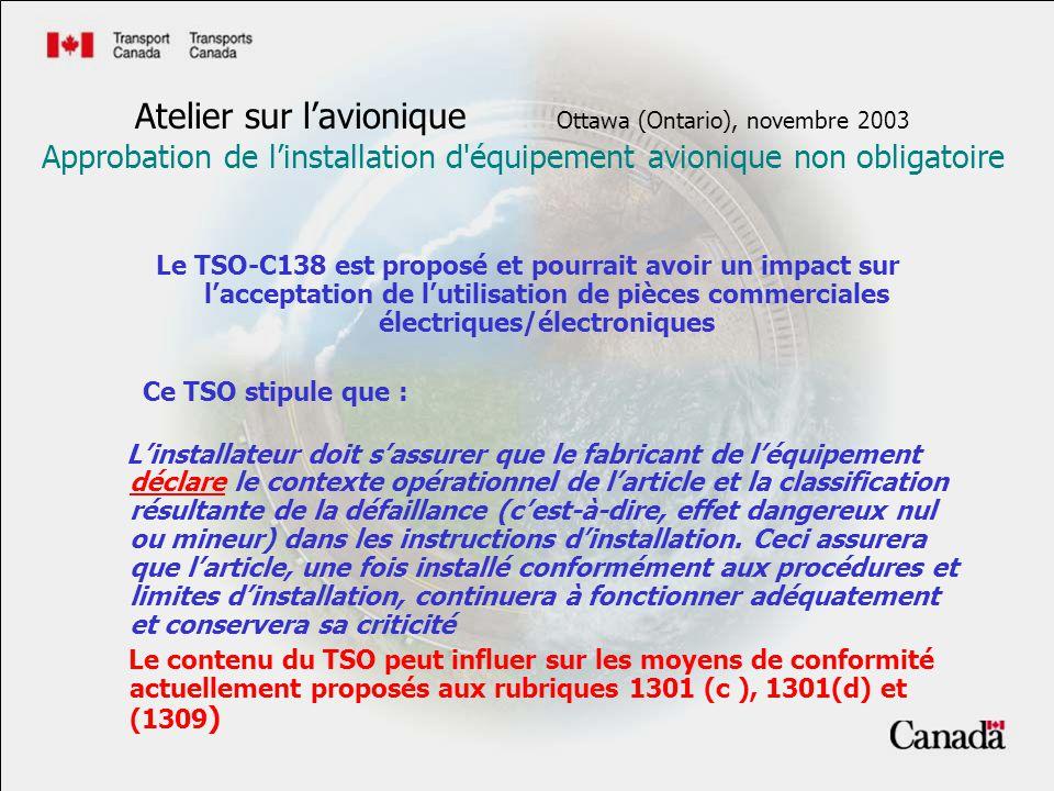 Le TSO-C138 est proposé et pourrait avoir un impact sur lacceptation de lutilisation de pièces commerciales électriques/électroniques Ce TSO stipule q
