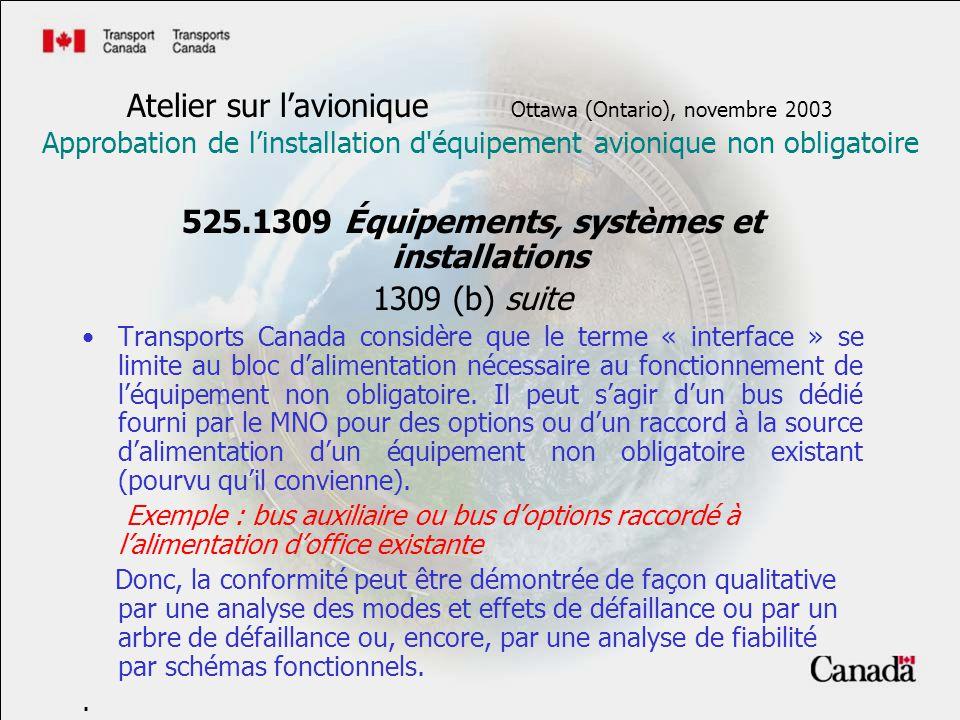 525.1309 Équipements, systèmes et installations 1309 (b) suite Transports Canada considère que le terme « interface » se limite au bloc dalimentation