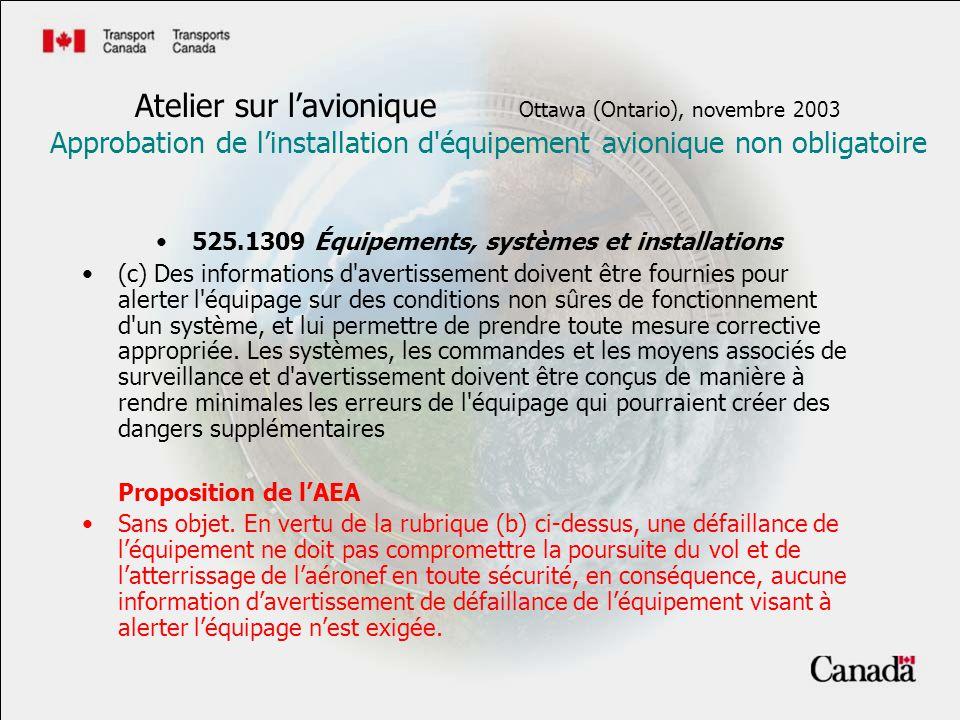 525.1309 Équipements, systèmes et installations (c) Des informations d'avertissement doivent être fournies pour alerter l'équipage sur des conditions