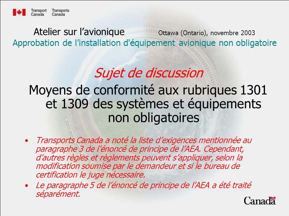 Sujet de discussion Moyens de conformité aux rubriques 1301 et 1309 des systèmes et équipements non obligatoires Transports Canada a noté la liste dex