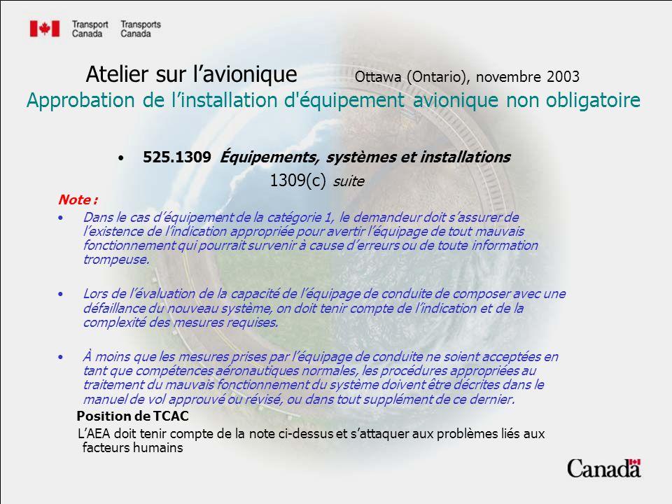 525.1309 Équipements, systèmes et installations 1309(c) suite Note : Dans le cas déquipement de la catégorie 1, le demandeur doit sassurer de lexisten