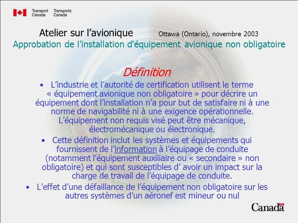 Définition Lindustrie et lautorité de certification utilisent le terme « équipement avionique non obligatoire » pour décrire un équipement dont linsta