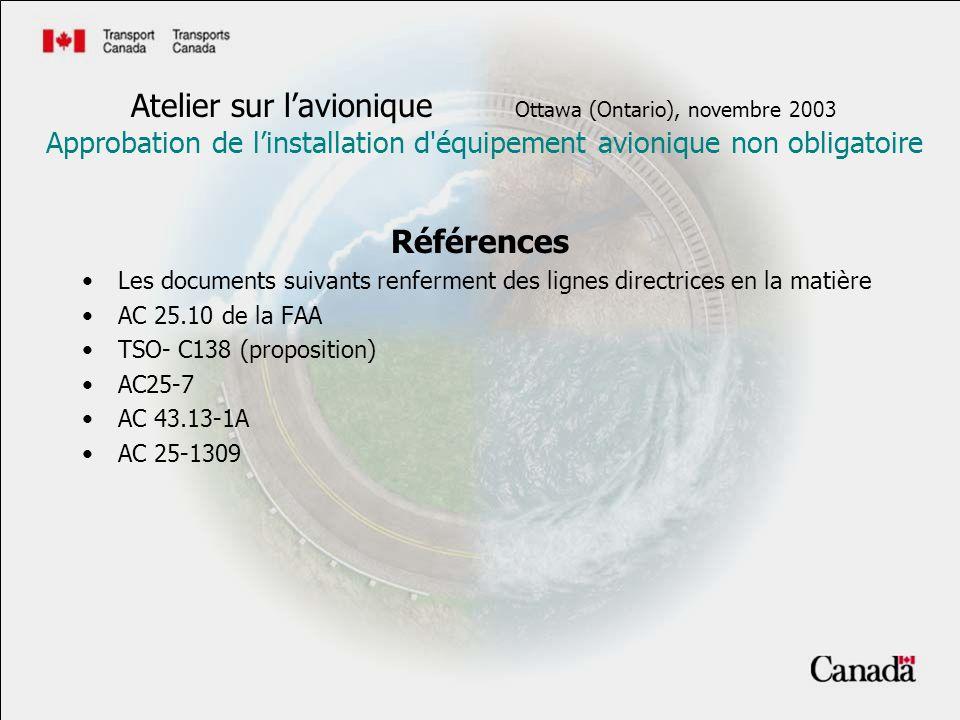 Références Les documents suivants renferment des lignes directrices en la matière AC 25.10 de la FAA TSO- C138 (proposition) AC25-7 AC 43.13-1A AC 25-