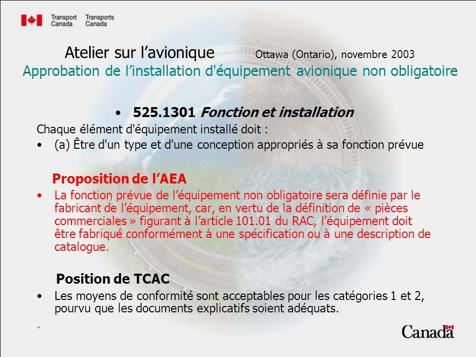 525.1301 Fonction et installation Chaque élément d'équipement installé doit : (a) Être d'un type et d'une conception appropriés à sa fonction prévue P