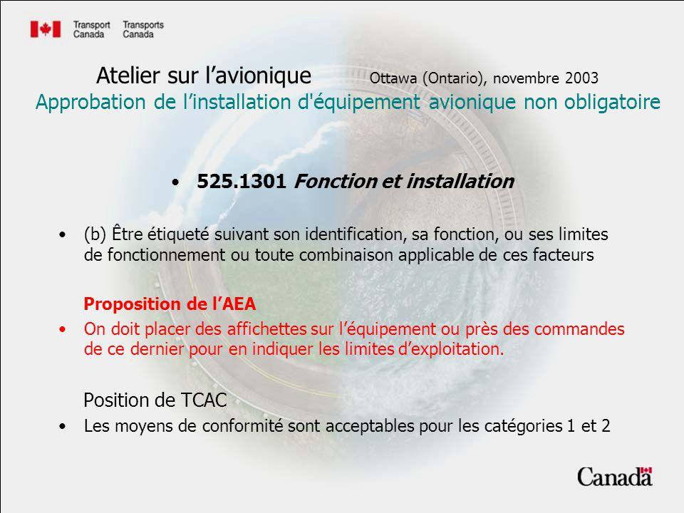 525.1301 Fonction et installation (c) Être installé suivant les limitations spécifiées pour cet équipement Proposition de lAEA Conformément aux spécifications du fabricant.