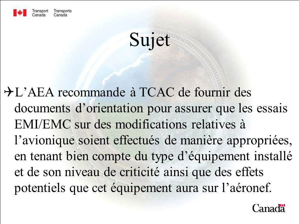 Sujet LAEA recommande à TCAC de fournir des documents dorientation pour assurer que les essais EMI/EMC sur des modifications relatives à lavionique so