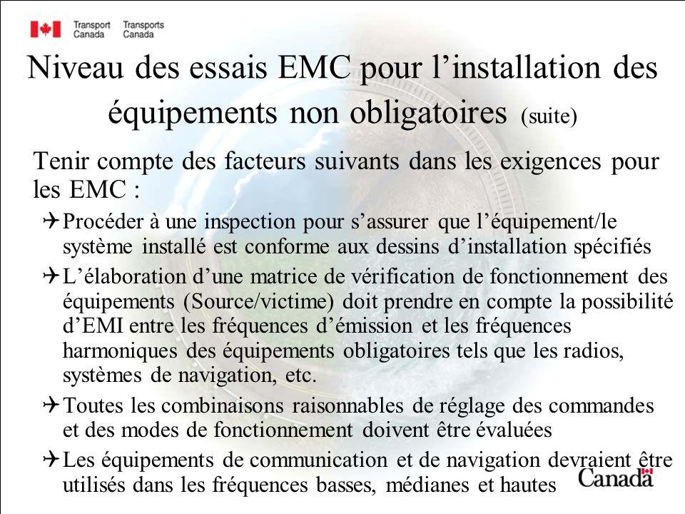 Niveau des essais EMC pour linstallation des équipements non obligatoires (suite) Tenir compte des facteurs suivants dans les exigences pour les EMC :