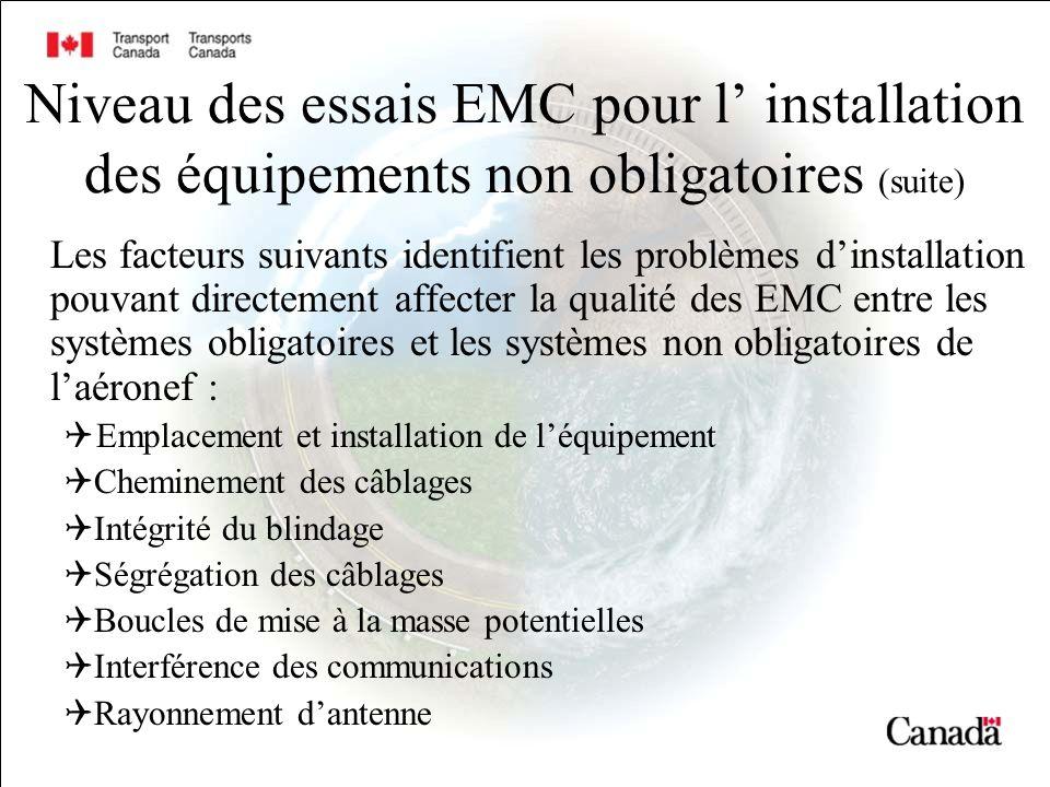 Niveau des essais EMC pour l installation des équipements non obligatoires (suite) Les facteurs suivants identifient les problèmes dinstallation pouva
