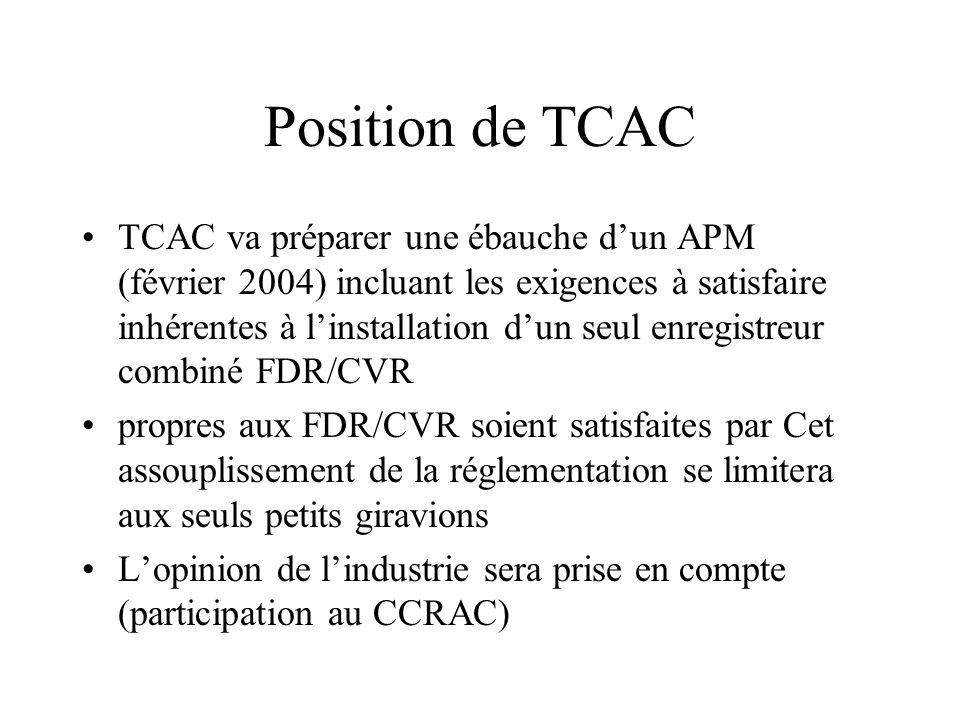 Position de TCAC TCAC va préparer une ébauche dun APM (février 2004) incluant les exigences à satisfaire inhérentes à linstallation dun seul enregistr