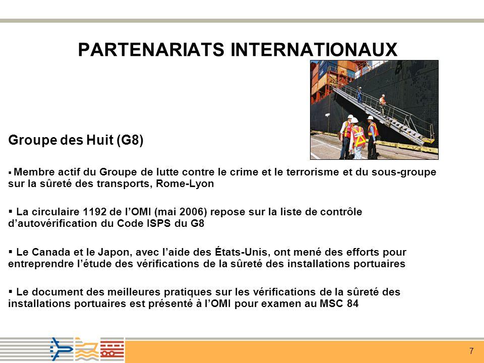7 PARTENARIATS INTERNATIONAUX Groupe des Huit (G8) Membre actif du Groupe de lutte contre le crime et le terrorisme et du sous-groupe sur la sûreté de
