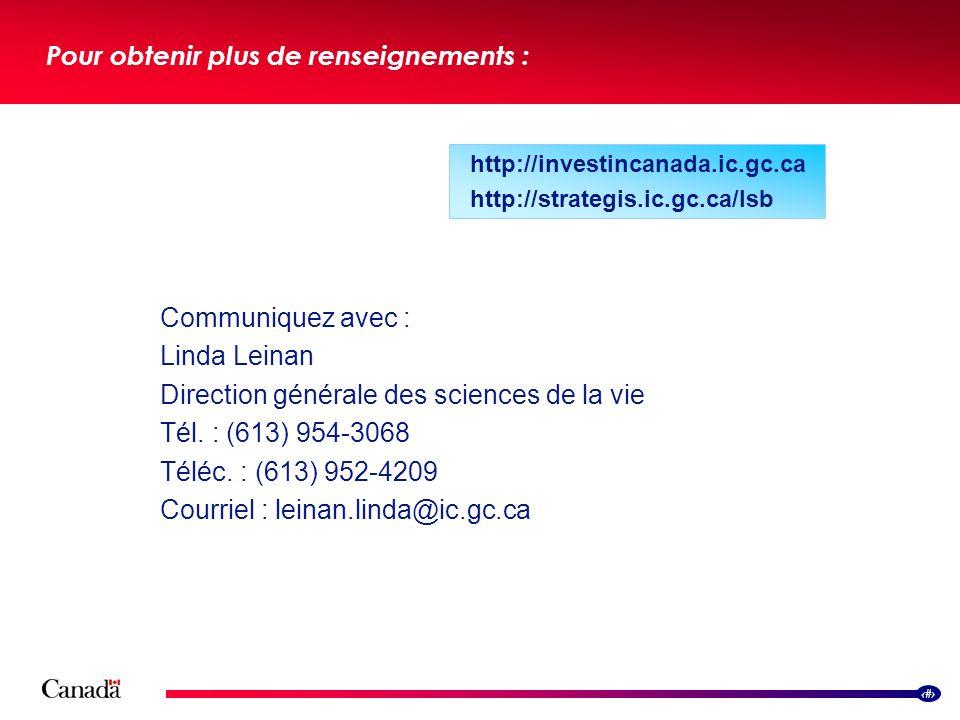 17 Pour obtenir plus de renseignements : http://investincanada.ic.gc.ca http://strategis.ic.gc.ca/lsb Communiquez avec : Linda Leinan Direction généra