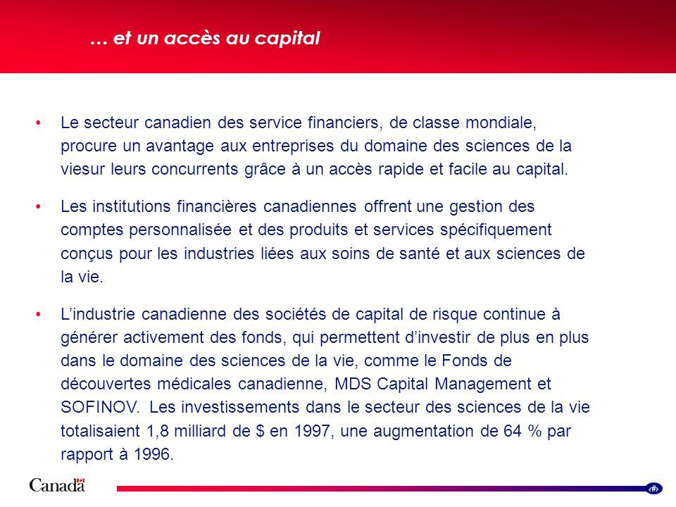 9 … et un accès au capital Le secteur canadien des service financiers, de classe mondiale, procure un avantage aux entreprises du domaine des sciences