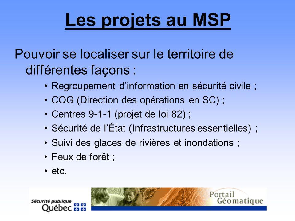 Pouvoir se localiser sur le territoire de différentes façons : Regroupement dinformation en sécurité civile ; COG (Direction des opérations en SC) ; C