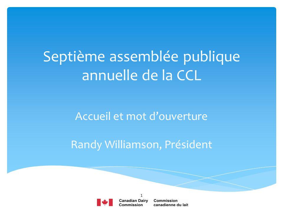Septième assemblée publique annuelle de la CCL Accueil et mot douverture Randy Williamson, Président 1