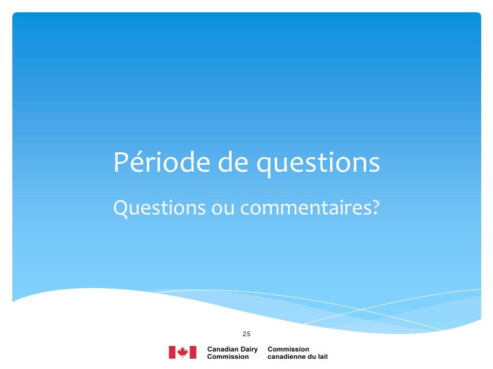 Période de questions Questions ou commentaires? 25