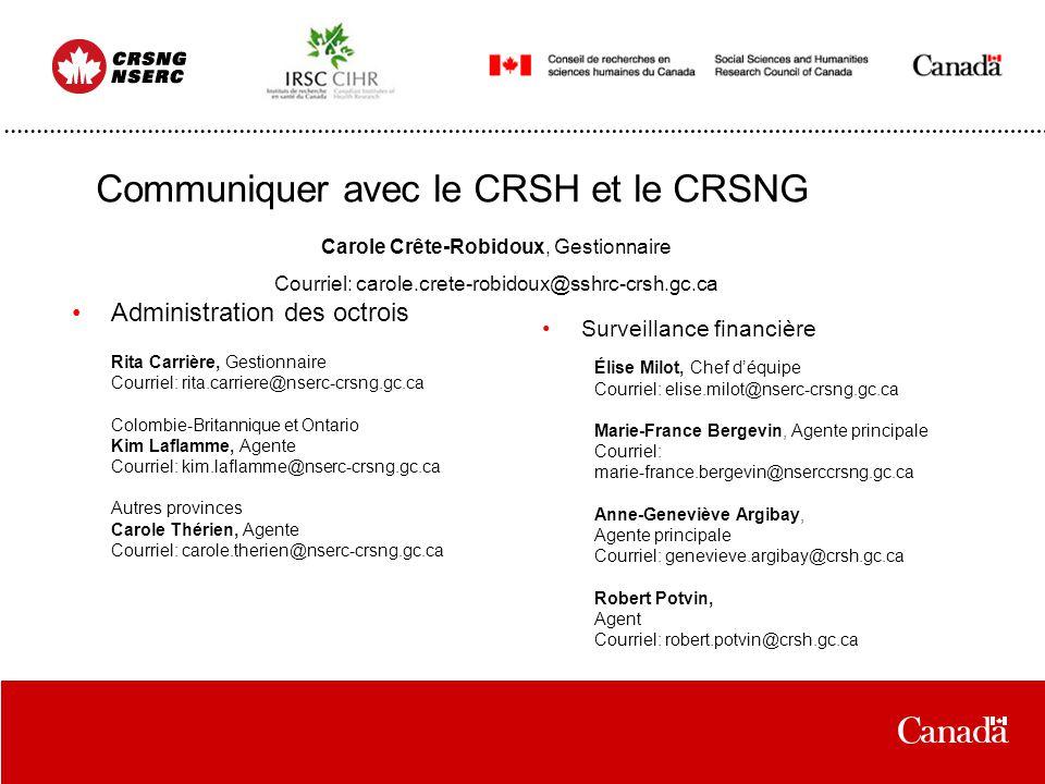 Communiquer avec le CRSH et le CRSNG Administration des octrois Rita Carrière, Gestionnaire Courriel: rita.carriere@nserc-crsng.gc.ca Colombie-Britann