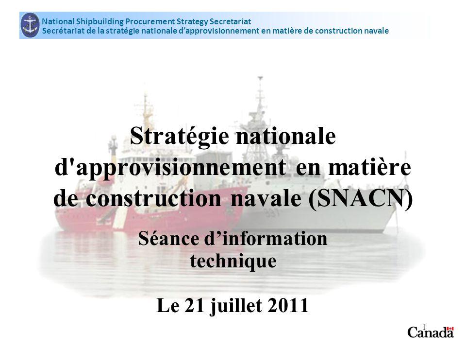 National Shipbuilding Procurement Strategy Secretariat Secrétariat de la stratégie nationale dapprovisionnement en matière de construction navale 1 St