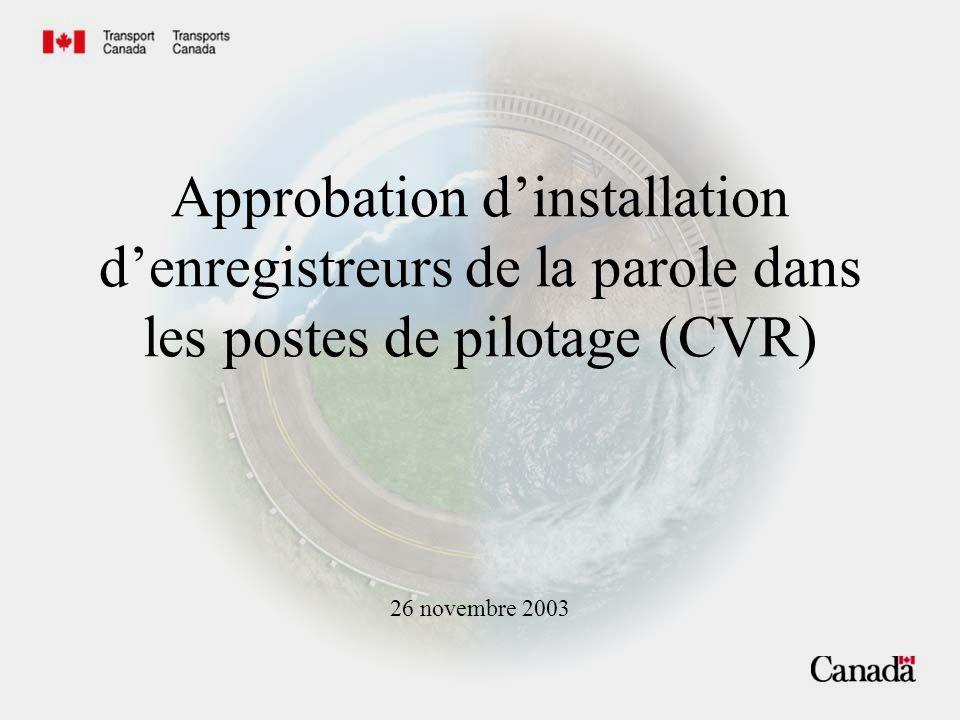 Objectifs Souligner les normes de navigabilité à respecter lors de linstallation dun CVR.