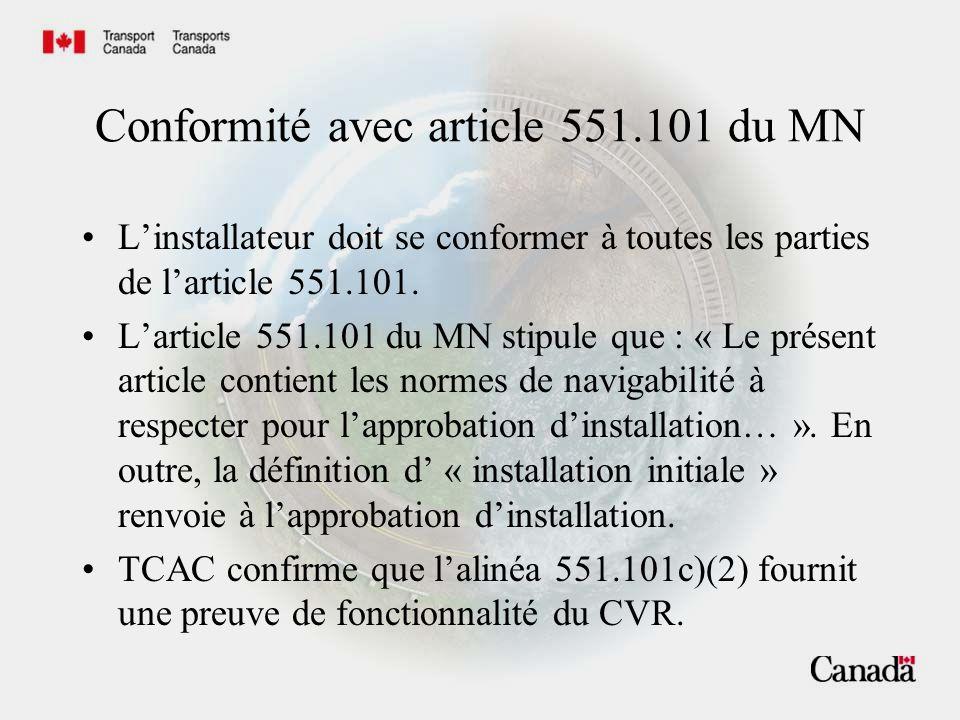 Exigences relatives aux CVR La conformité avec le chapitre 6, ED-56A, est également obligatoire.