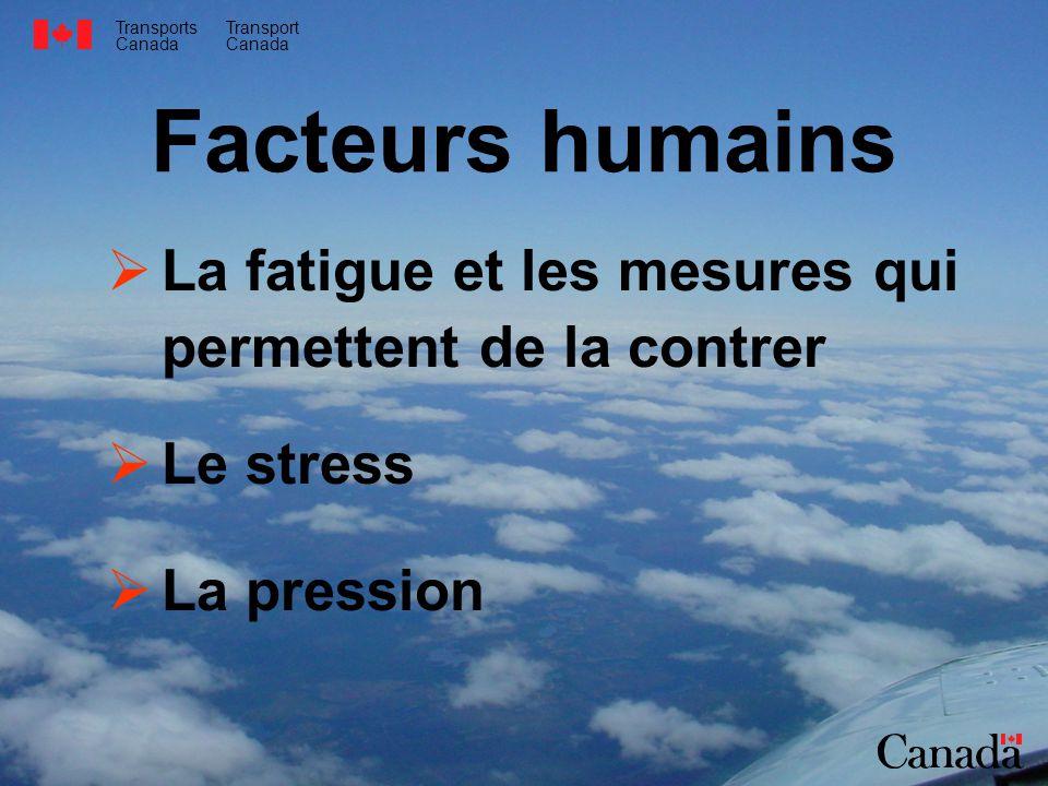 Transports Canada Transport Canada Facteurs humains La fatigue et les mesures qui permettent de la contrer Le stress La pression