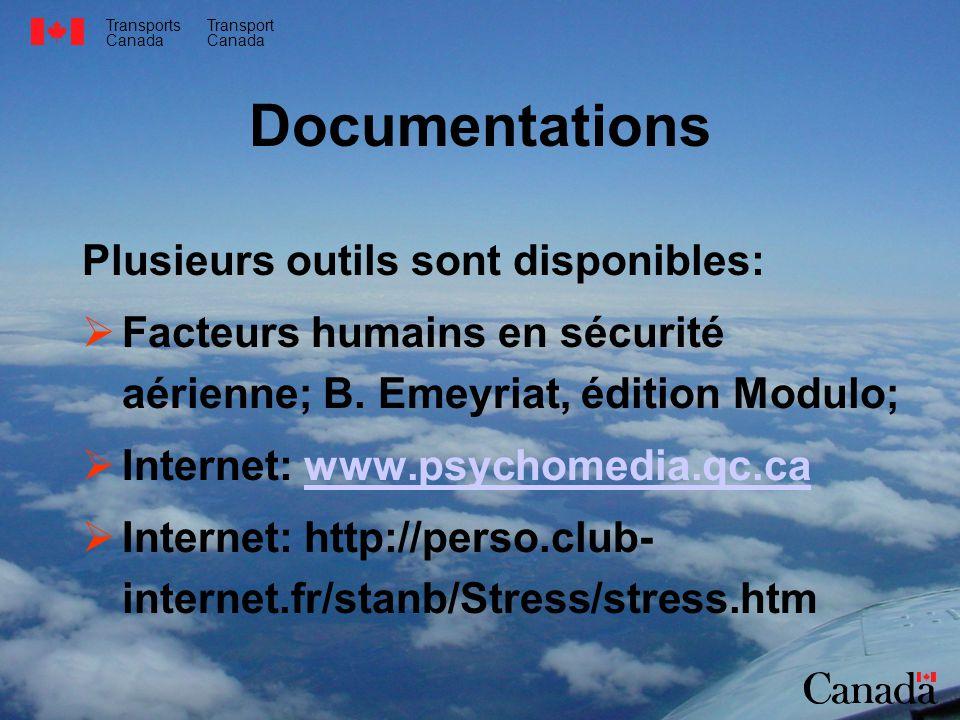 Transports Canada Transport Canada Documentations Plusieurs outils sont disponibles: Facteurs humains en sécurité aérienne; B. Emeyriat, édition Modul