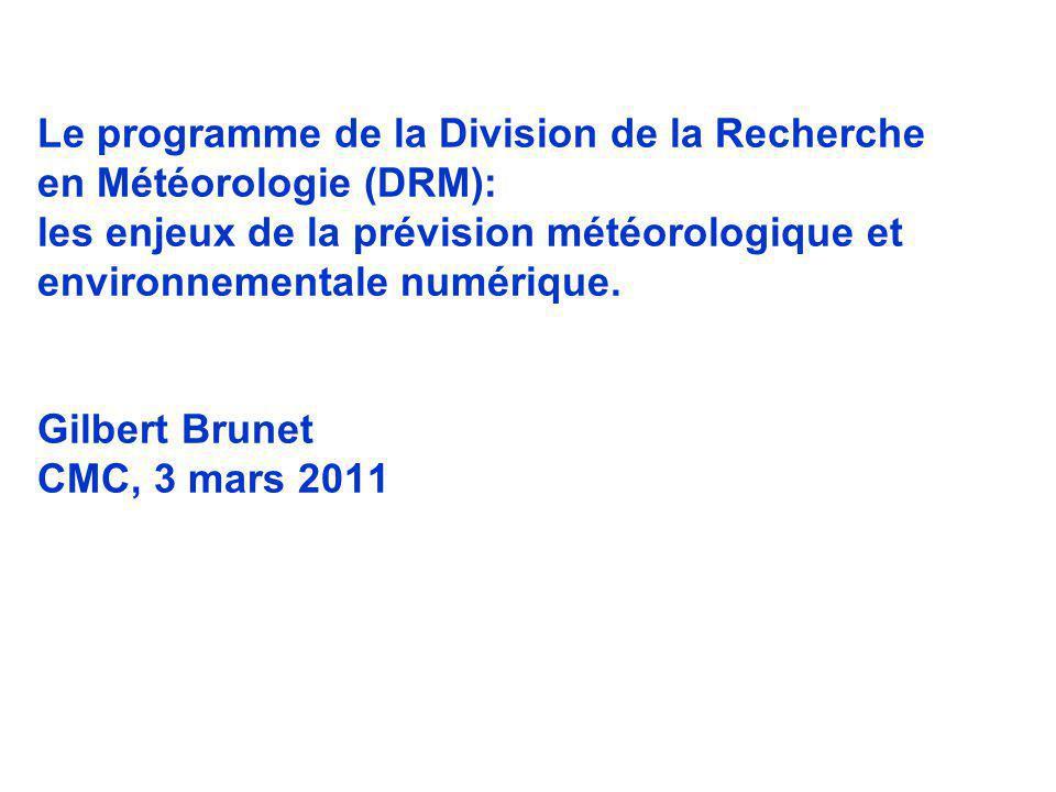 WWRP Le programme de la Division de la Recherche en Météorologie (DRM): les enjeux de la prévision météorologique et environnementale numérique.