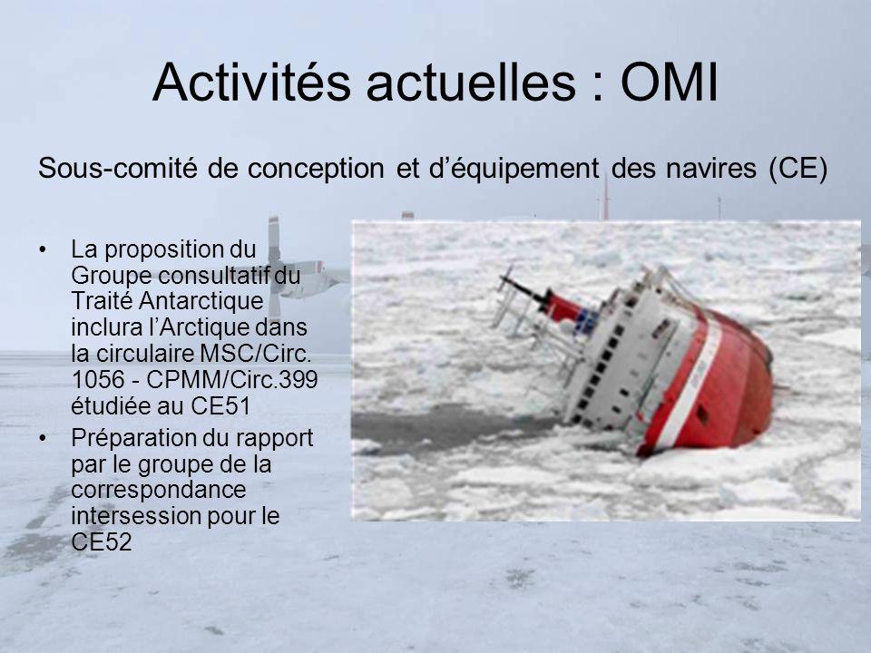 Activités actuelles : OMI La proposition du Groupe consultatif du Traité Antarctique inclura lArctique dans la circulaire MSC/Circ. 1056 - CPMM/Circ.3