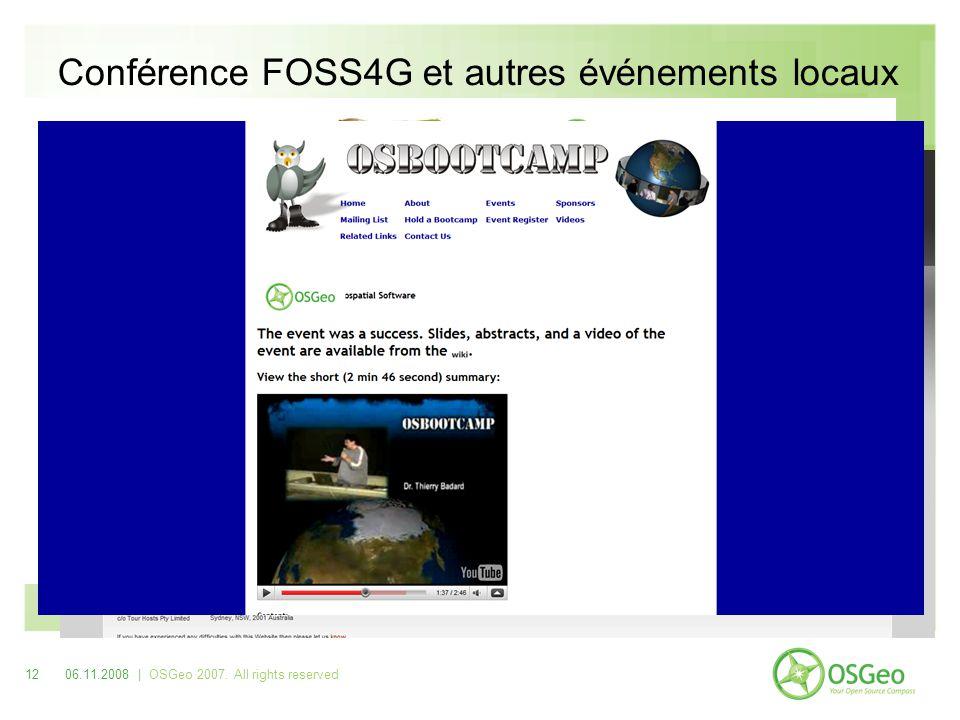 Conférence FOSS4G et autres événements locaux 1206.11.2008 | OSGeo 2007. All rights reserved