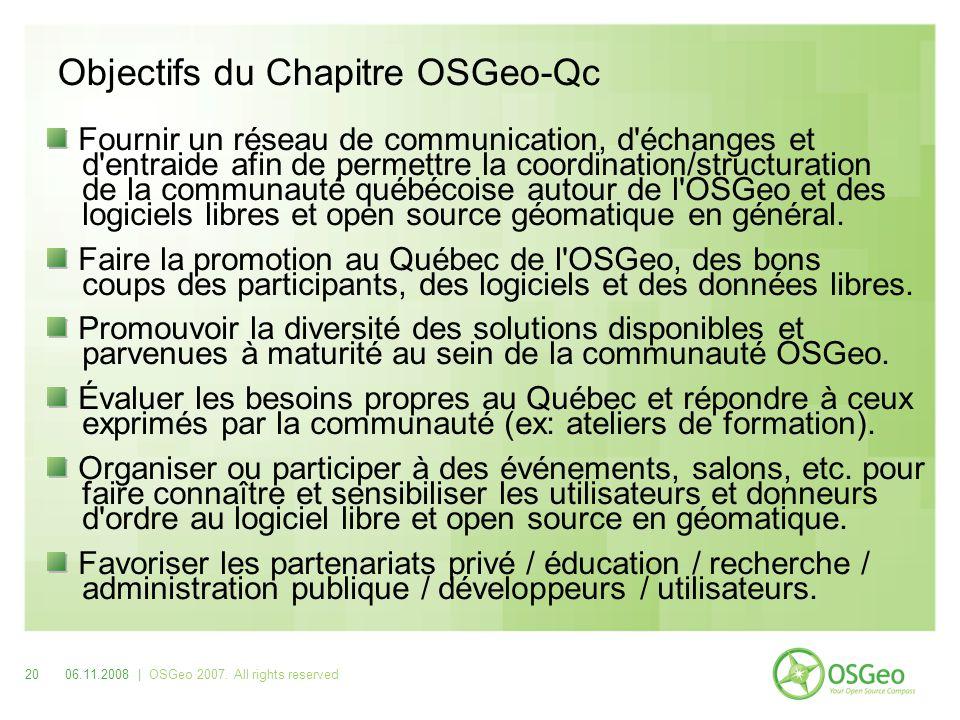 Objectifs du Chapitre OSGeo-Qc Fournir un réseau de communication, d échanges et d entraide afin de permettre la coordination/structuration de la communauté québécoise autour de l OSGeo et des logiciels libres et open source géomatique en général.