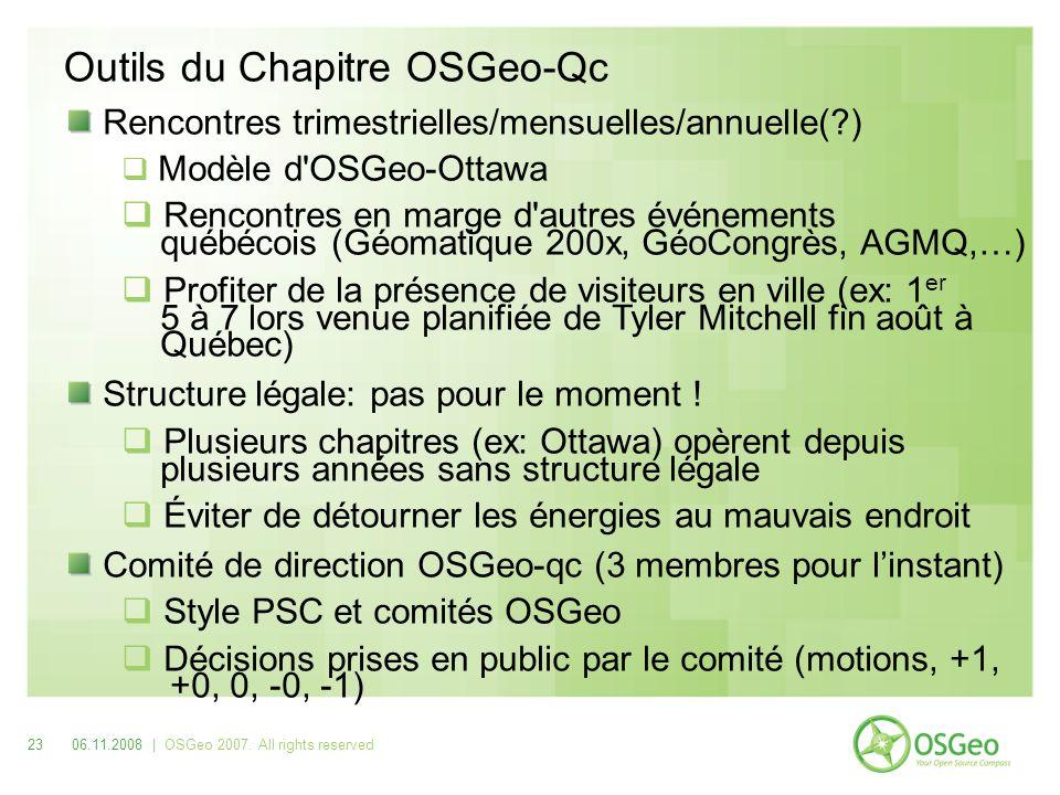 Outils du Chapitre OSGeo-Qc Rencontres trimestrielles/mensuelles/annuelle( ) Modèle d OSGeo-Ottawa Rencontres en marge d autres événements québécois (Géomatique 200x, GéoCongrès, AGMQ,…) Profiter de la présence de visiteurs en ville (ex: 1 er 5 à 7 lors venue planifiée de Tyler Mitchell fin août à Québec) Structure légale: pas pour le moment .