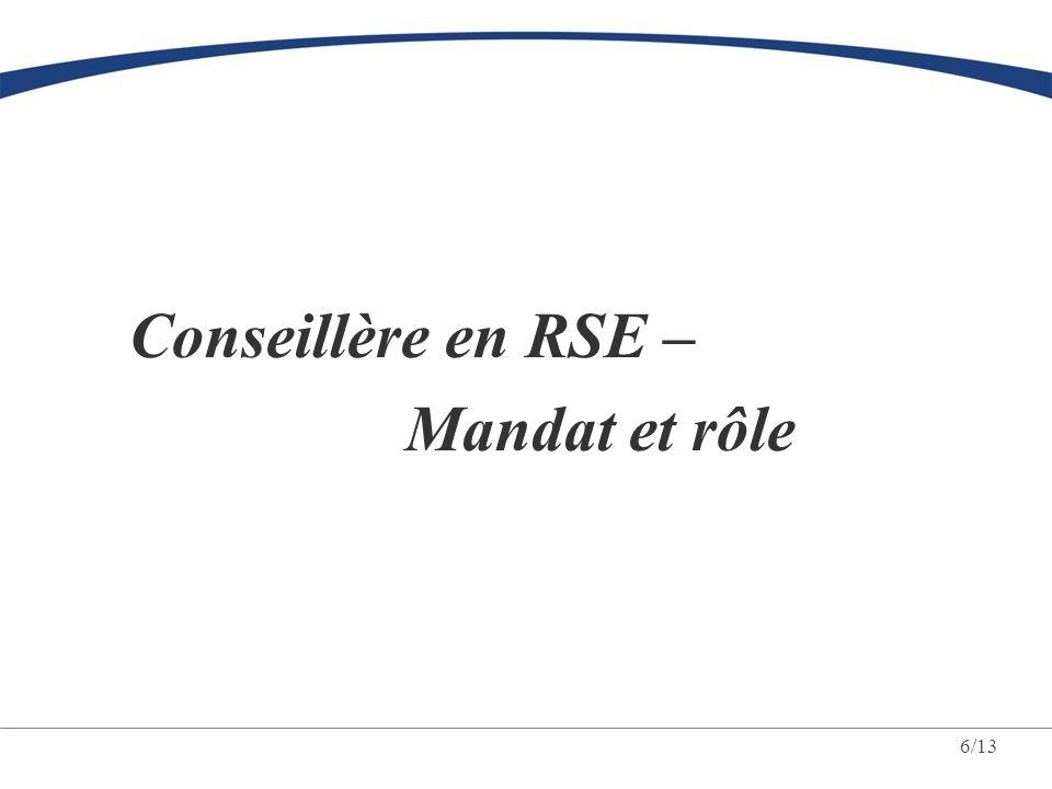 6/13 Conseillère en RSE – Mandat et rôle