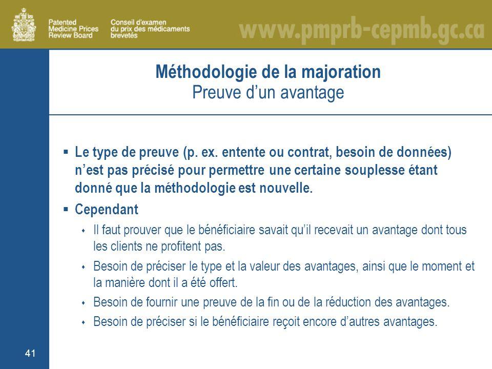 41 Méthodologie de la majoration Preuve dun avantage Le type de preuve (p.