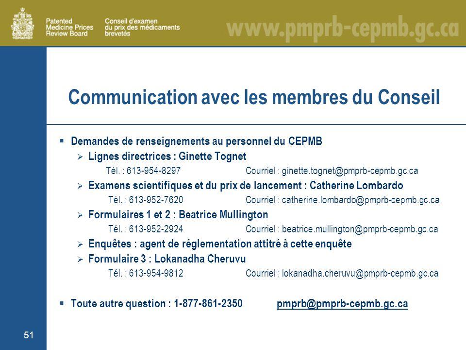 51 Communication avec les membres du Conseil Demandes de renseignements au personnel du CEPMB Lignes directrices : Ginette Tognet Tél.