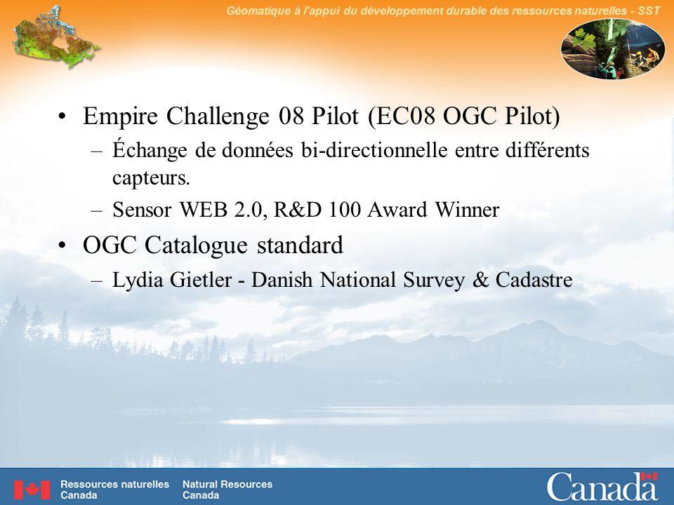 Géomatique à lappui du développement durable des ressources naturelles - SST Empire Challenge 08 Pilot (EC08 OGC Pilot) –Échange de données bi-directionnelle entre différents capteurs.