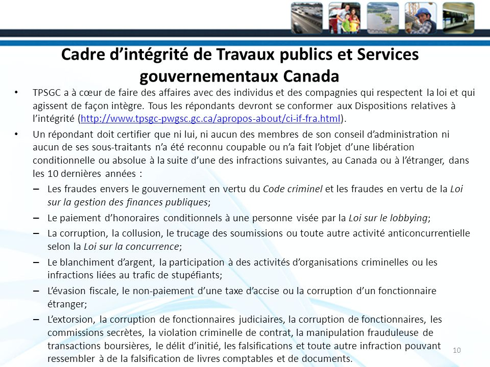 Cadre dintégrité de Travaux publics et Services gouvernementaux Canada TPSGC a à cœur de faire des affaires avec des individus et des compagnies qui respectent la loi et qui agissent de façon intègre.