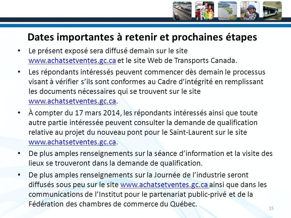 Dates importantes à retenir et prochaines étapes Le présent exposé sera diffusé demain sur le site www.achatsetventes.gc.ca et le site Web de Transports Canada.