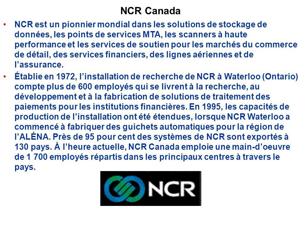 NCR Canada NCR est un pionnier mondial dans les solutions de stockage de données, les points de services MTA, les scanners à haute performance et les services de soutien pour les marchés du commerce de détail, des services financiers, des lignes aériennes et de lassurance.