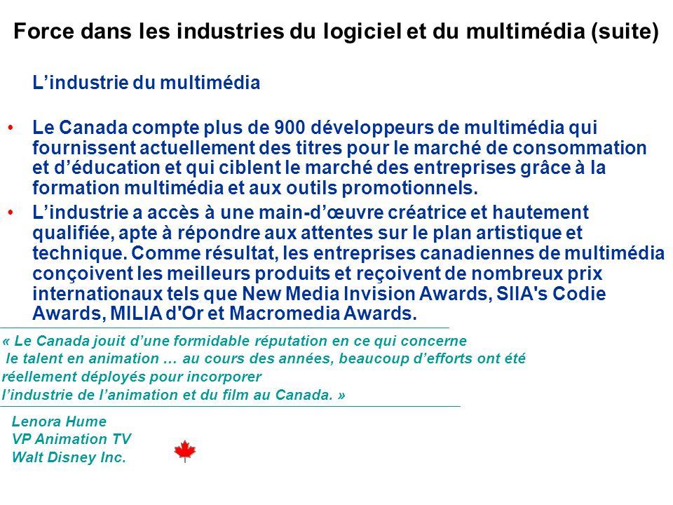Force dans les industries du logiciel et du multimédia (suite) Lindustrie du multimédia Le Canada compte plus de 900 développeurs de multimédia qui fournissent actuellement des titres pour le marché de consommation et déducation et qui ciblent le marché des entreprises grâce à la formation multimédia et aux outils promotionnels.